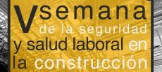 V Semana de la Seguridad y Salud Laboral en la Construcción